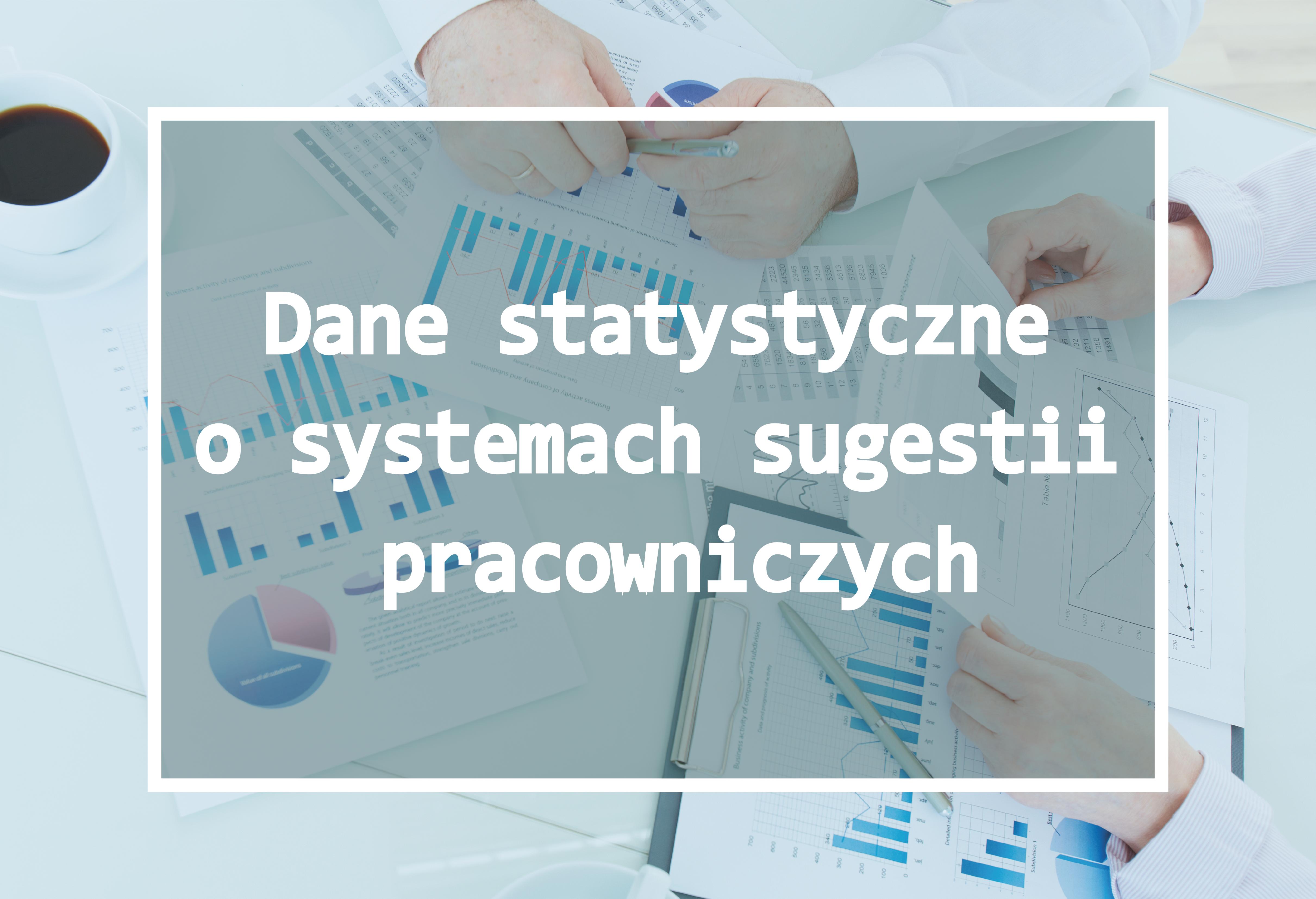 Dane statystyczne o systemach sugestii pracowniczych
